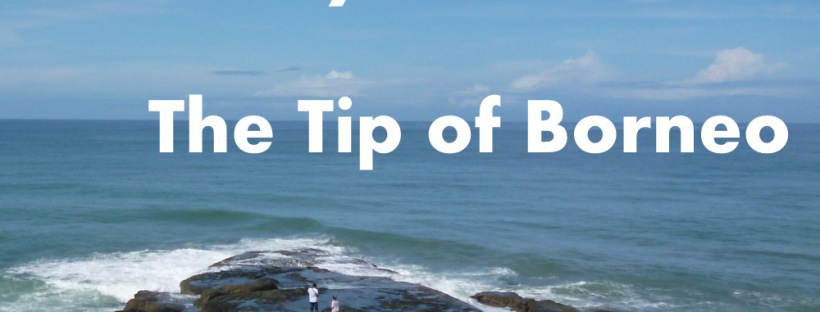 Journey to the TIp of Borneo