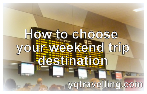 how to choose weekend trip destination